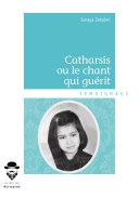 Catharsis ou le chant qui guérit [Pdf/ePub] eBook