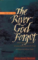 Sent to the River God Forgot Book