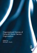 Organizational Histories of Nonprofit Human Service Organizations