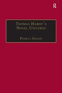Thomas Hardy s Novel Universe