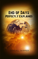 End of Days Perfectly Explained