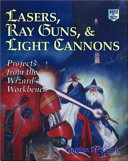 Lasers, ray guns, and light cannons