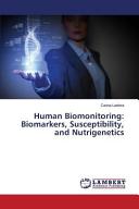 Human Biomonitoring  Biomarkers  Susceptibility  and Nutrigenetics Book
