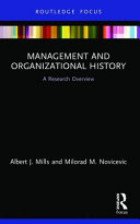 Management and organizational history: a research overview
