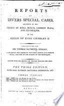 Reports Of Cases Adjudged In The Courts Of King S Bench Common Pleas And Exchequer In The Reign Of King Charles Ii 12 35 Car Ii Collected By Sir Thomas Raymond Second Edition Etc B L Ms Notes By F Hargrave Book PDF