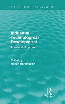 Industrial Technological Development  Routledge Revivals