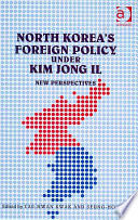 North Korea S Foreign Policy Under Kim Jong Il