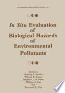 In Situ Evaluation of Biological Hazards of Environmental Pollutants