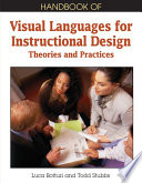 Handbook of Visual Languages for Instructional Design  Theories and Practices
