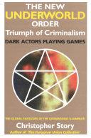 The New Underworld Order: Triumph of Criminalism the Global Hegemony of Masonic Intelligence Pdf/ePub eBook