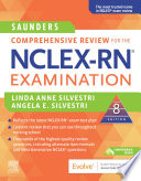 """Saunders Comprehensive Review for the NCLEX-RN® Examination E-Book"" by Linda Anne Silvestri, Angela Elizabeth Silvestri"