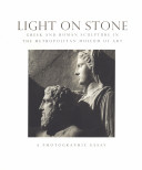 Light on Stone: Greek and Roman Sculpture in the ...