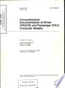 Comprehensive Documentation of Driver (DRACR) and Passenger (PAC) Computer Models. User's Manual. Final Report