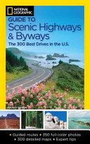 National Geographic guide to scenic highways and byways: [the 300 best drives in the U.S].