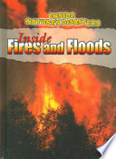 Inside Fires and Floods
