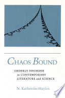 Chaos bound : orderly disorder in contemporary literature and science