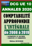 ANNALES 2020 du DCG 10 actualisées et corrigées - Comptabilité approfondie