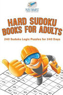Hard Sudoku Books for Adults - 240 Sudoku Logic Puzzles for 240 Days