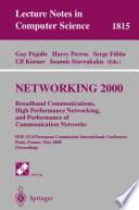NETWORKING 2000  Broadband Communications  High Performance Networking  and Performance of Communication Networks