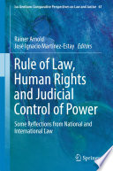 Rule of Law, Human Rights and Judicial Control of Power  : Some Reflections from National and International Law