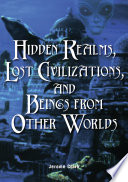 Hidden Realms  Lost Civilizations  and Beings from Other Worlds