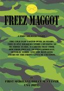 Freeze Maggot