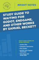 Study Guide to Waiting for Godot, Endgame, and Other Works by Samuel Beckett