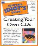 The Complete Idiot s Guide to Creating Your Own CDs