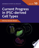Current Progress in iPSC-derived Cell Types