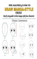 The Master Guide to Draw Manga Style Faces Book PDF
