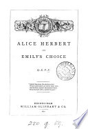 Alice Herbert  and Emily s choice  by E V N
