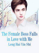 The Female Boss Falls in Love with Me