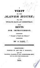 A Visit to the Manor House  or  the twelve days at Christmas     By a Lady Book