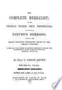 The Complete Herbalist  Or  The People Their Own Physicians