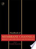 Handbook Of Membrane Channels