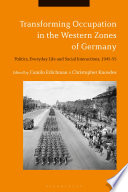 Transforming Occupation In The Western Zones Of Germany