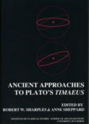 Ancient Approaches to Plato s Timaeus Book PDF