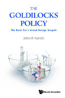 Goldilocks Policy  The  The Basis For A Grand Energy Bargain