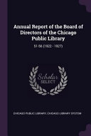 Annual Report Of The Board Of Directors Of The Chicago Public Library 51 56 1922 1927
