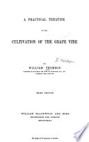 A Practical Treatise on the Cultivation of the Grape Vine Book