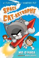 Space Cat-astrophe: My FANGtastically Evil Vampire Pet [Pdf/ePub] eBook