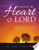 CHANGE MY HEART O LORD