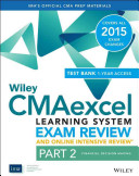 Wiley CMAexcel Learning System Exam Review and Online Intensive Review 2015 + Test Bank