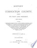 History of Coshocton County  Ohio  Its Past and Present  1740 1881