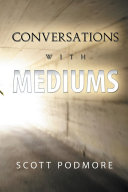 Conversations With Mediums
