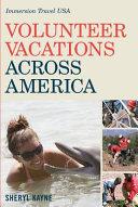 Volunteer Vacations Across America: Immersion Travel USA (Immersion Travel USA) [Pdf/ePub] eBook