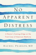 No Apparent Distress: A Doctor's Coming of Age on the Front Lines of American Medicine Pdf/ePub eBook