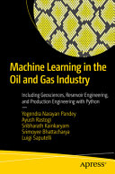 Machine Learning in the Oil and Gas Industry Book