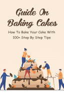 Guide On Baking Cakes