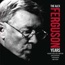 The Alex Ferguson Years